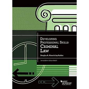 Developing Professional Skills - Criminal Law by Douglas Blaze - 97803