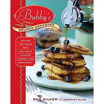 Bubby's Brunch Cookbook - Recipes and Menus from New York's Favorite C