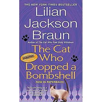 Cat Who Dropped A Bombshell by Lilian Jackson Braun - 9780515142419 B