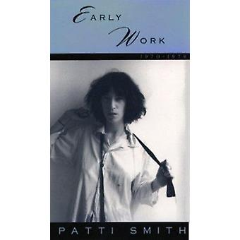 Early Work - 1970-79 by Patti Smith - 9780859652209 Book