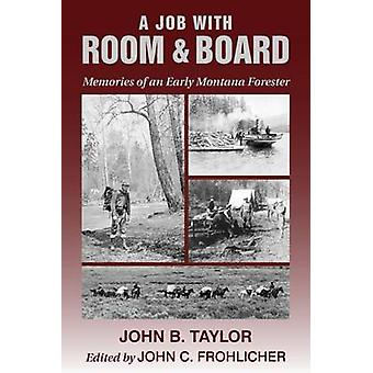 A Job with Room & Board  - Memories of an Early Montana Forester by Jo