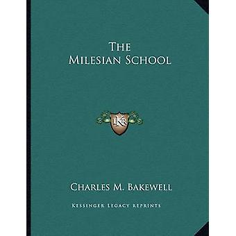 The Milesian School by Charles M Bakewell - 9781163003190 Book