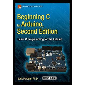 Beginning C for Arduino - Learn C Programming for the Arduino - 2015 by