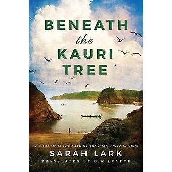 Beneath the Kauri Tree by Sarah Lark - 9781503900585 Book