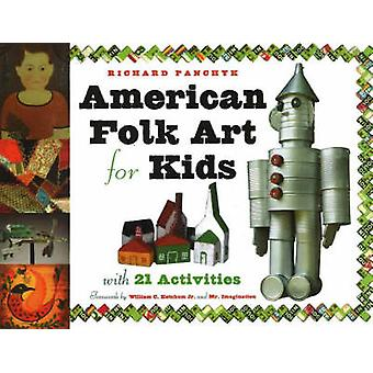 American Folk Art for Kids - With 21 Activities by Richard Panchyk - 9