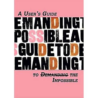 A Users Guide to Demanding the Impossible by Various - 9781570272400