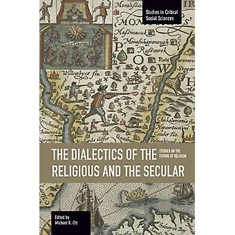 The Dialectics of the Religious and the Secular - Studies on the Futur