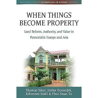 When Things Become Property - Land Reform - Authority and Value in Pos