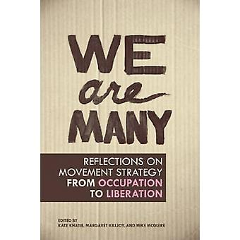 We are Many - Reflections on Movement Strategy from Occupation to Libe