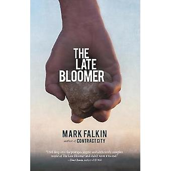 The Late Bloomer by The Late Bloomer - 9781947856547 Book
