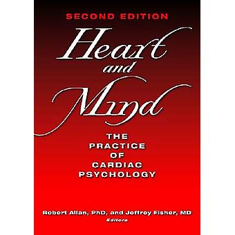 Heart and Mind - The Practice of Cardiac Psychology (2nd Revised editi