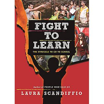 Fight to Learn - The Struggle to Go to School by Laura Scandiffio - 97
