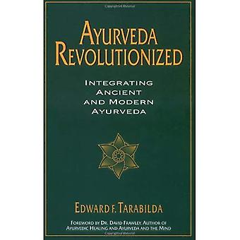 Ayurveda Revolutionized: Integrating Ancient and Modern Ayurveda