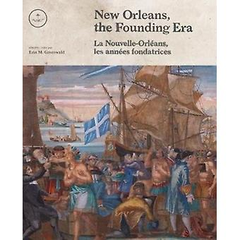 New Orleans the Founding Era by Erin Greenwald