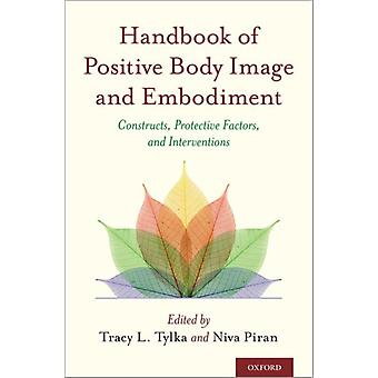 Handbook of Positive Body Image and Embodiment by Tracy L Tylka