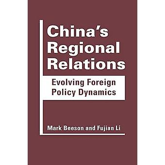 China's Regional Relations - Evolving Foreign Policy Dynamics by Mark