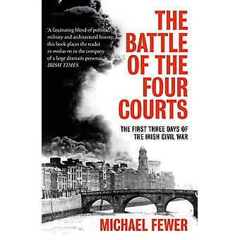 Battle of the Four Courts by Michael Fewer