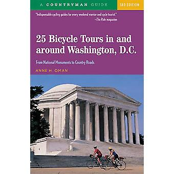 25 Bicycle Tours in  Around Washington D.C. From National Monuments to Country Roads by Oman & Anne H.