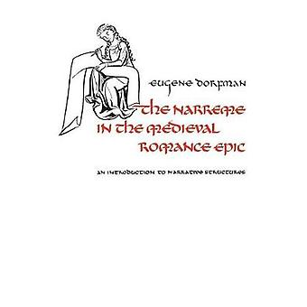 The Narreme in the Medieval Romance Epic An Introduction to Narrative Structures by Dorfman & Eugene