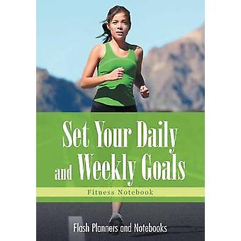 Set Your Daily and Weekly Goals  Fitness Notebook by Flash Planners and Notebooks