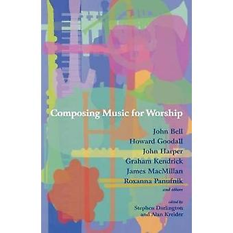 Composing Music for Worship by Darlington & Stephen
