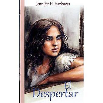 El Despertar by Harkness & Jennifer Helen