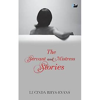 The Servant and Mistress Stories by RhysEvans & Lucinda