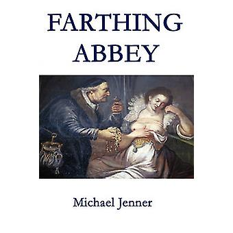 Farthing Abbey by Jenner & Michael