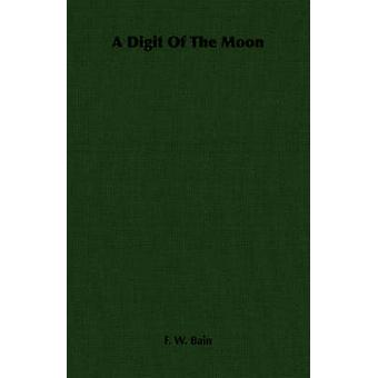 A Digit Of The Moon by Bain & F. W.