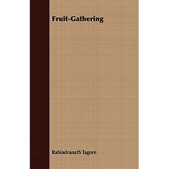 FruitGathering by Tagore & Rabindranath