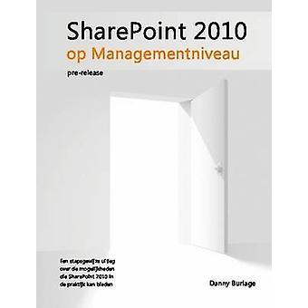 SharePoint 2010 op Managementniveau prerelease by Burlage & Danny