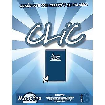 CLIC Libro 6 Maestro by Picavea & Patricia