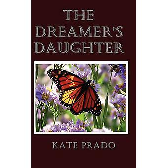 The Dreamers Daughter by Prado & Kate