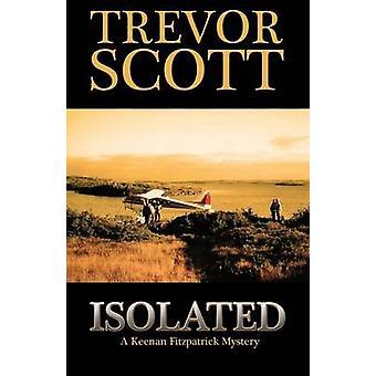 Isolated by Scott & Trevor