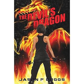 The Devils Dragon by Boggs & Jason F