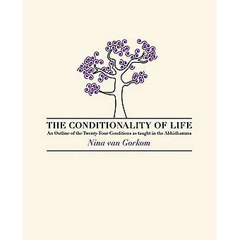 The Conditionality of life by van Gorkom & Nina