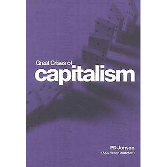 Great Crises of Capitalism by Jonson & P. D.