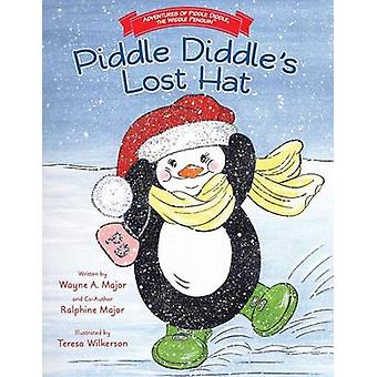 Adventures of Piddle Diddle The Widdle Penguin    Piddle Diddles Lost Hat by Major & Wayne A