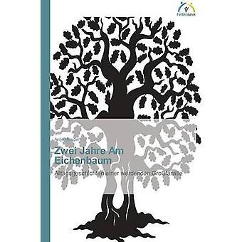 Zwei Jahre Am Eichenbaum by Hempel Antje