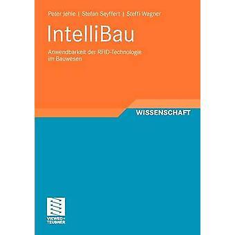 IntelliBau  Anwendbarkeit der RFIDTechnologie im Bauwesen by Jehle & Peter