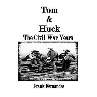 Tom  Huck The Civil War Years by Fernandes & Frank