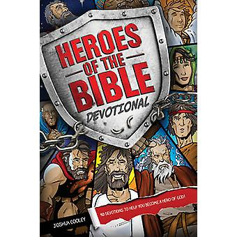 Heroes of the Bible Devotional by Cooley & Joshua