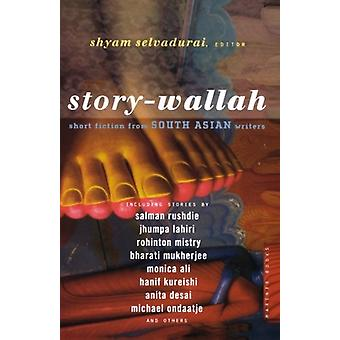 Story-Wallah - Short Fiction from South Asian Writers by Shyam Selvadu