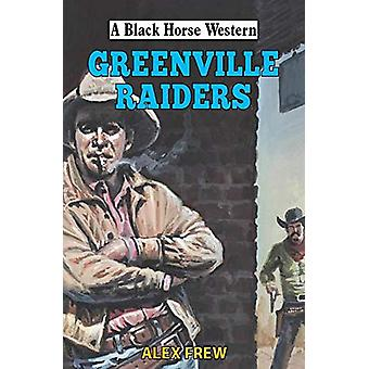 Greenville Raiders by Alex Frew - 9780719830990 Book