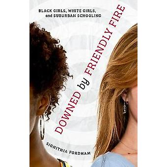 Downed by Friendly Fire - Black Girls - White Girls - and Suburban Sch