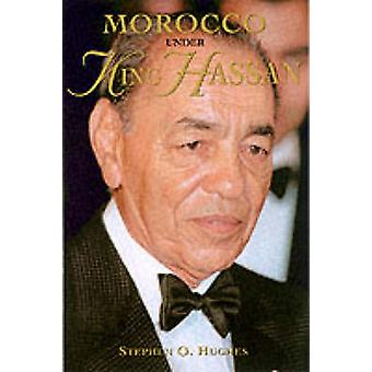 Morocco Under King Hassan by Stephen Hughes - 9780863722851 Book