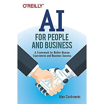 AI for People and Business - A Framework for Better Human Experiences