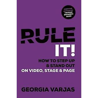 Rule It! - How To Step Up & Stand Out on Video - Stage & Page