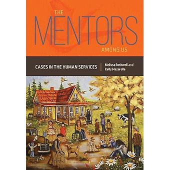 Mentors Among Us - Cases in the Human Services by Melissa Rothwell - 9