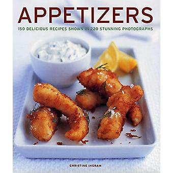Appetizers - 150 delicious recipes shown in 220 stunning photographs b